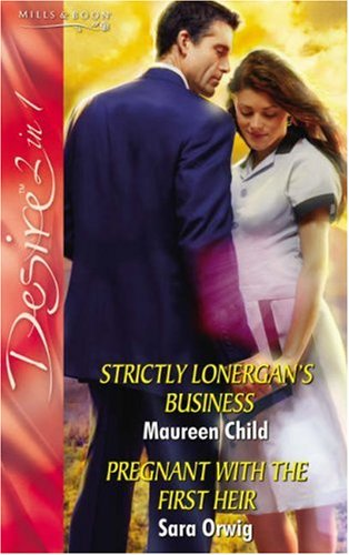 9780263850161: Strictly Lonergan's Business: AND Pregnant with the First Heir (Silhouette Desire): AND Pregnant with the First Heir (Silhouette Desire)