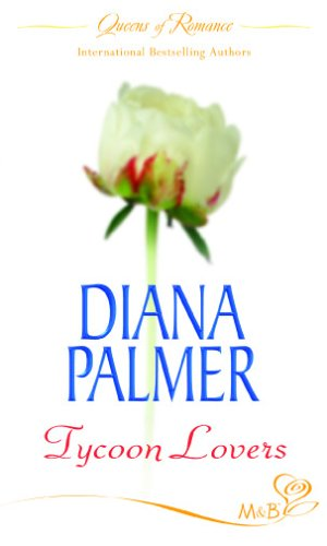 Tycoon Lovers: Maggie's Dad / Matt Caldwell: Palmer, Diana
