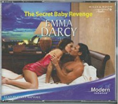 The Secret Baby Revenge (Modern Romance Audio CDs) (9780263850604) by Emma Darcy