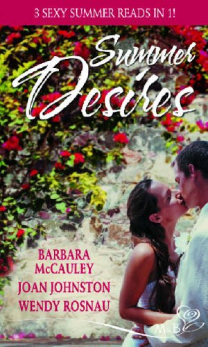 Summer Desires: A Wolf River Summer / Hawk's Way: The Virgin Groom / The Long Hot Summer (Silhouette Despatch Cycle) (0263850803) by Barbara McCauley; Joan Johnston; Wendy Rosnau