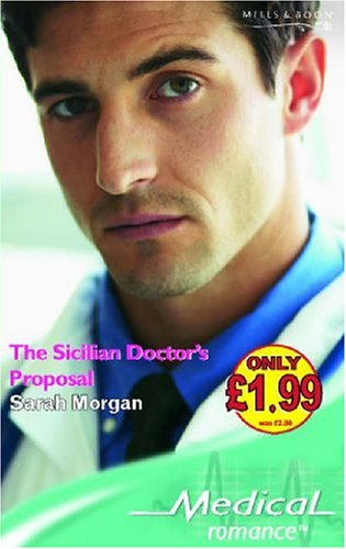 9780263851359: The Sicilian Doctor's Proposal (Mills & Boon Medical)