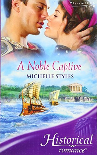 9780263851557: A Noble Captive (Historical Romance) (Historical Romance)