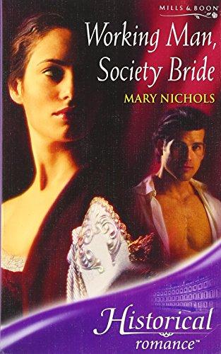 9780263851731: Working Man, Society Bride (Mills & Boon Historical)