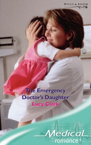 9780263852332: The Emergency Doctor's Daughter (Medical Romance) (Medical Romance)