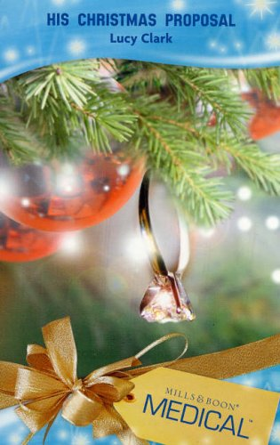 9780263852752: His Christmas Proposal (Mills & Boon Medical)