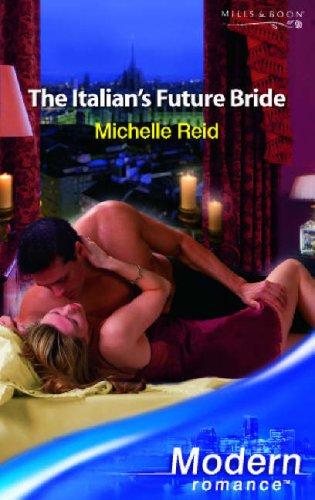 9780263852844: The Italian's Future Bride (Modern Romance)
