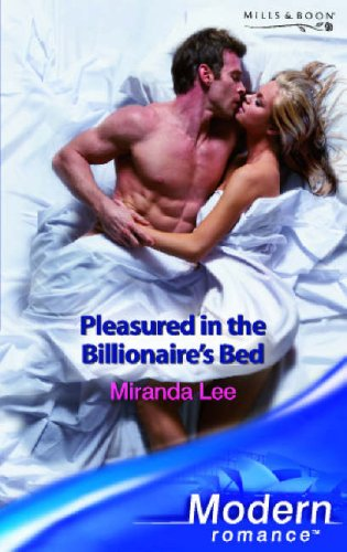 Pleasured in the Billionaire's Bed (Mills & Boon Modern) (0263852857) by Miranda Lee