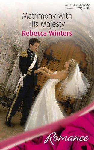 9780263854237: Matrimony with His Majesty (Romance) (Romance)