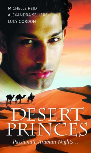 Desert Princes (Silhouette Shipping Cycle): Michelle Reid, Alexandra