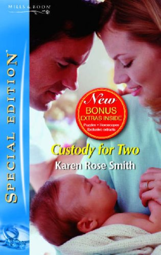 Custody for Two (Silhouette Special Edition) (Silhouette Special Edition) (0263856143) by Karen Rose Smith