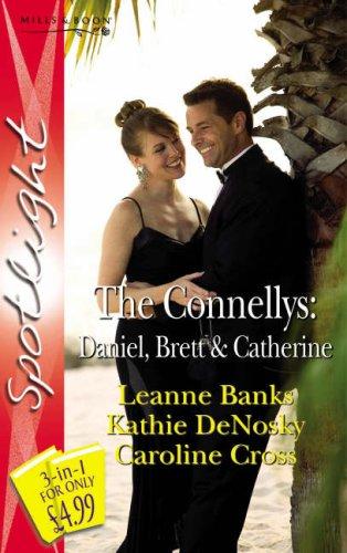 9780263856736: The Connellys: Daniel, Brett and Catherine (Silhouette Spotlight): Daniel, Brett and Catherine (Silhouette Spotlight)