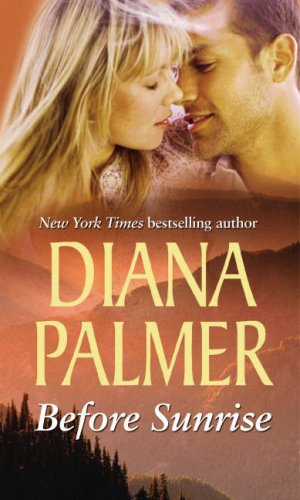 Before Sunrise (Mills and Boon Shipping Cycle): Diana Palmer