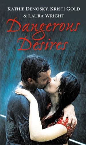 Dangerous Desires: Whirlwind / Upsurge / Wildfire: Wright, Laura, Gold,