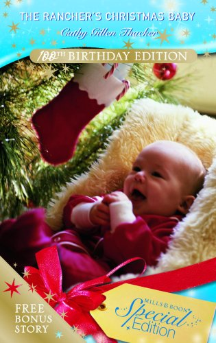 The Ranchers Christmas Baby (Special Edition): Cathy Gillen Thacker