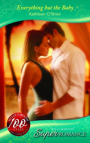 Everything but the Baby (Silhouette Superromance) (0263861503) by Kathleen O'Brien