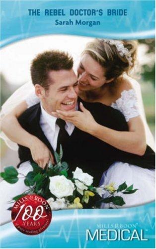 Rebel Doctors Bride (Medical): Mills & Boon S/O