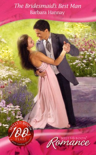 The Bridesmaid's Best Man (Mills & Boon: Barbara Hannay
