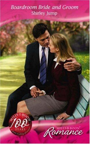 Boardroom Bride and Groom (Mills & Boon Romance): Shirley Jump
