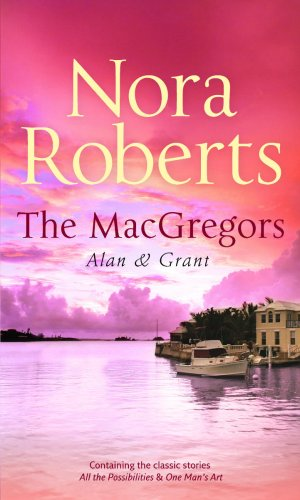 9780263865905: MacGregors: Alan and Grant: WITH All the Possibilities AND One Man's Art