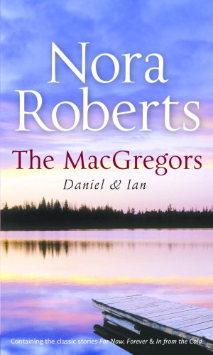 9780263866902: The MacGregors: Daniel & Ian: Daniel and Ian: WITH For Now, Forever AND In from the Cold (Queens of Romance Collection)