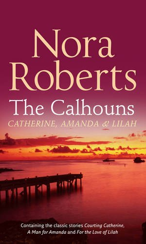 9780263867404: The Calhouns: Catherine, Amanda and Lilah (Silhouette Single Title)