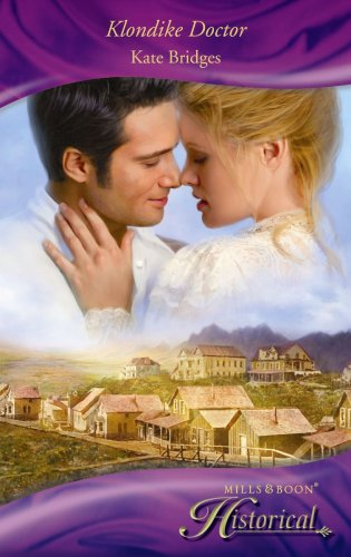 9780263867664: Klondike Doctor (Historical Romance) (Mills & Boon Historical)