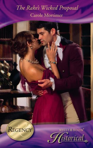 9780263867923: The Rake's Wicked Proposal (Mills & Boon Historical)