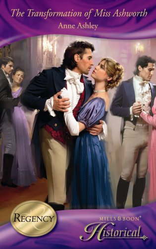9780263867947: The Transformation of Miss Ashworth (Mills & Boon Historical)