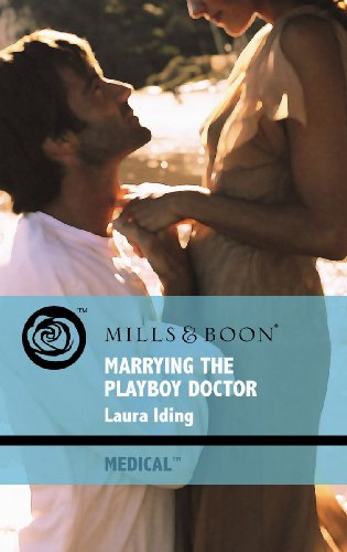 Marrying the Playboy Doctor (Mills & Boon: Mills & Boon