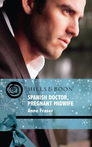 9780263868791: Spanish Doctor, Pregnant Midwife (Mills & Boon Medical)