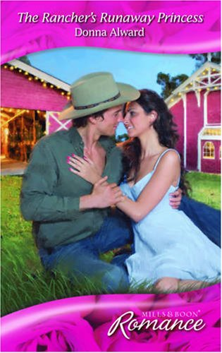 9780263869217: The Rancher's Runaway Princess