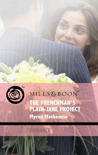 9780263869736: The Frenchman's Plain-Jane Project (Mills & Boon Romance)