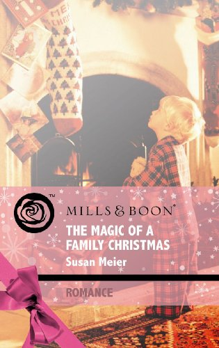 The Magic of a Family Christmas (Mills: Mills & Boon