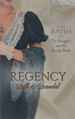 9780263870800: The Smuggler and the Society Bride (Regency Silk & Scandal)