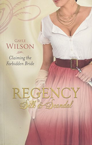 9780263870817: Claiming the Forbidden Bride: Regency Silk & Scandal v. 4 (MB Continuities)