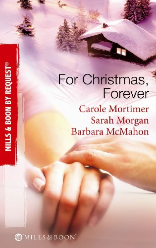 9780263871449: For Christmas, Forever: The Yuletide Engagement / The Doctor's Christmas Bride / Snowbound Reunion (Mills & Boon by Request)