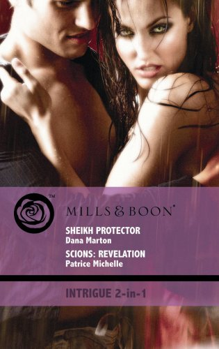 Sheikh Protector: AND Scions: Revelation (Mills & Boon Intrigue): Dana Marton / Patrice Michelle