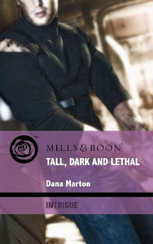 Tall, Dark and Lethal (Mills & Boon Intrigue): Dana Marton