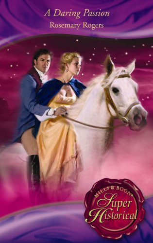 9780263874013: A Daring Passion (Super Historical Romance)
