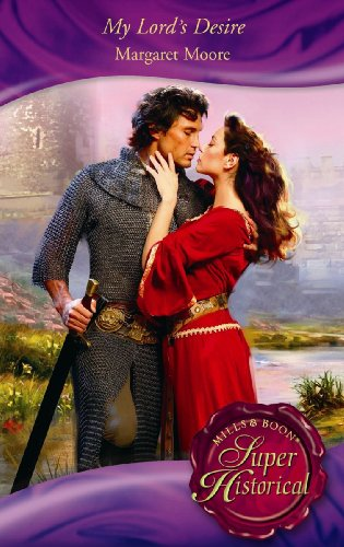 9780263874099: My Lord's Desire (Super Historical Romance)