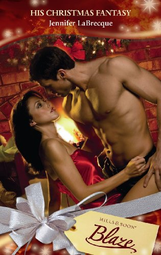 His Christmas Fantasy (Mills and Boon Blaze): Mills & Boon