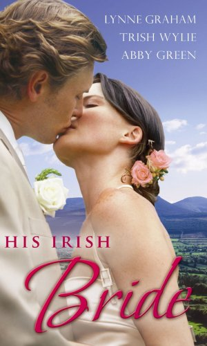 9780263875393: His Irish Bride: The Stephanides Pregnancy/White-Hot!/The Brazilian's Blackmail Bargain (Mills & Boon Special Releases)
