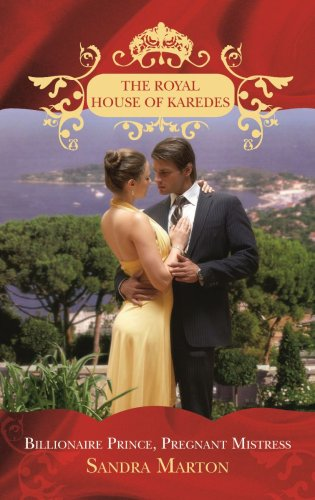 9780263875485: Billionaire Prince, Pregnant Mistress (The Royal House of Karedes)