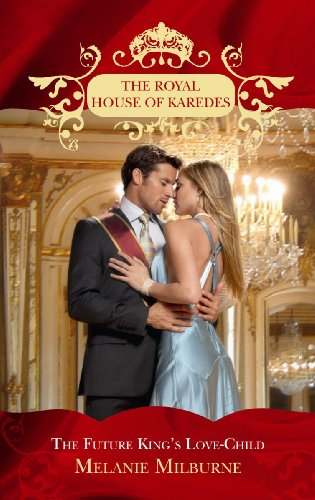 9780263875584: Future King's Love-Child (The Royal House of Karedes)