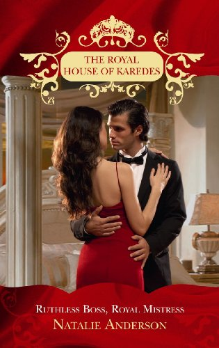 9780263875607: Ruthless Boss, Royal Mistress (The Royal House of Karedes)