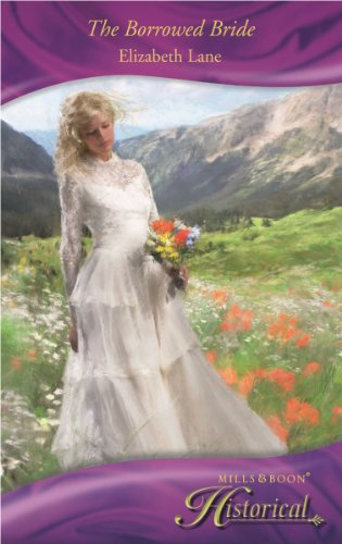 9780263875911: The Borrowed Bride (Mills & Boon Historical)