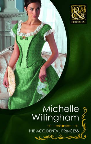 9780263876130: The Accidental Princess (Mills & Boon Historical)
