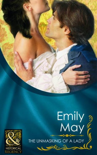 9780263876147: The Unmasking of a Lady (Mills & Boon Historical)