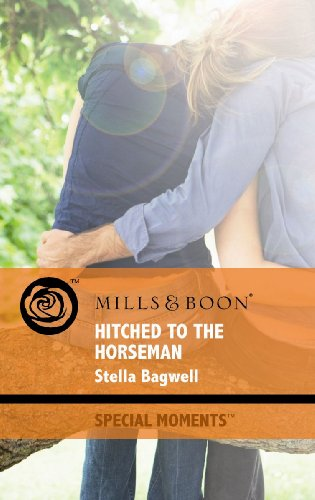 9780263876390: Hitched to the Horseman (Mills & Boon Special Moments)