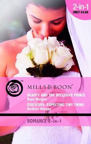Beauty and the Reclusive Prince/Executive: Expecting Tiny: Raye Morgan/Barbara Hannay